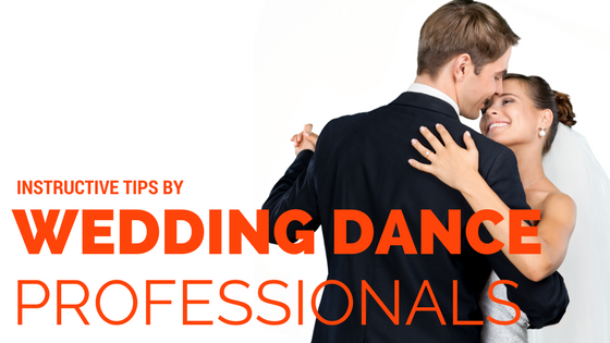 Instructive Tips By Wedding Dance Professionals