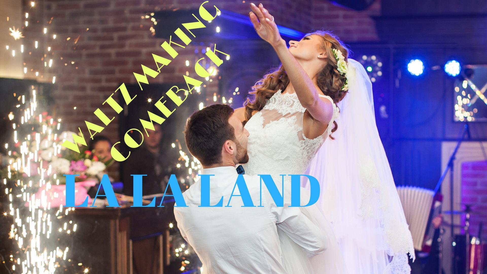 Image of Waltz Making Comeback La La Land