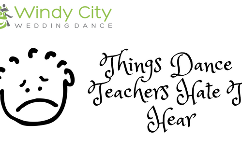 Things Your Dance Teacher Hates to Hear